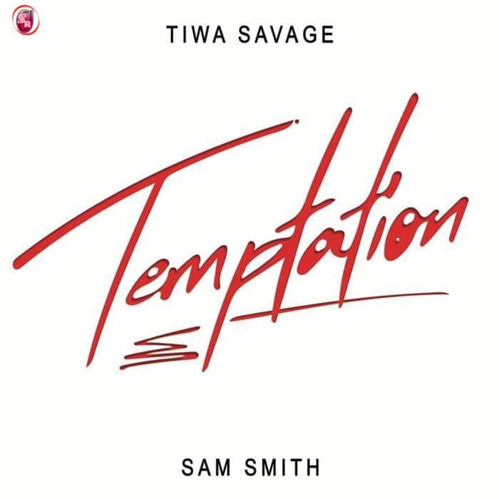 Tiwa Savage – Temptation Ft Sam Smith