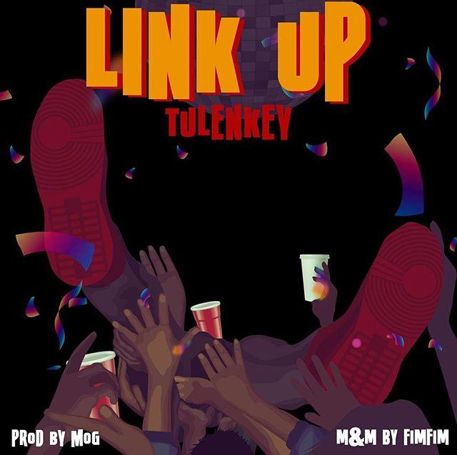 Tulenkey – Link Up(Prod. By MOG)