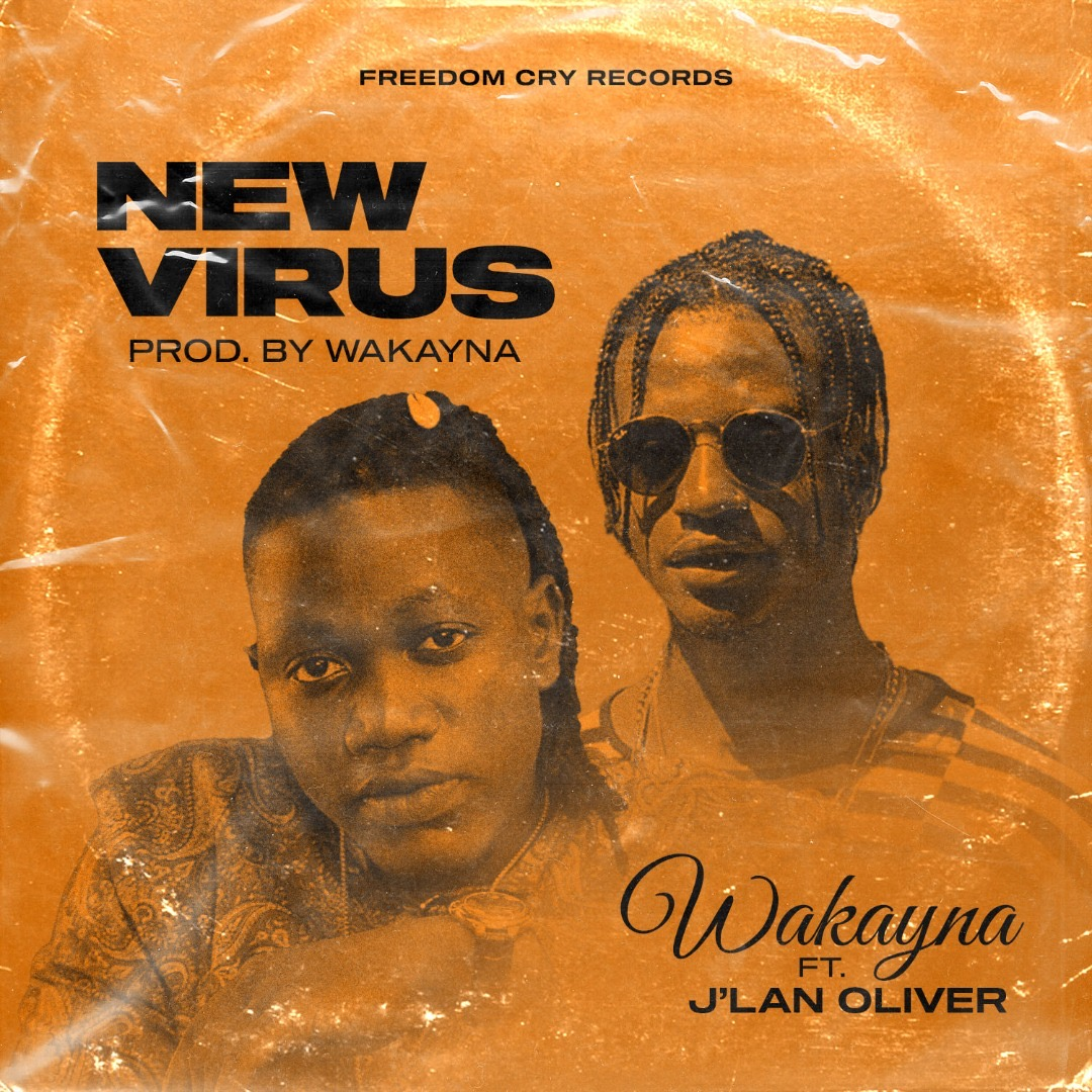 Wakayna - New Virus Ft Jlan Oliver (Prod. by Wakayna)