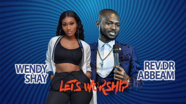 Wendy Shay x Rev. Dr Abbeam Amponsah – Let's Worship