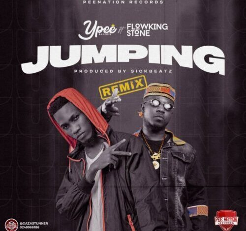 Photo of Ypee – Jumping (Remix) Ft Flowking Stone (Prod. By SickBeatz)
