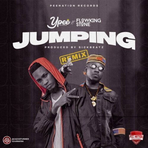 Ypee – Jumping (Remix) Ft Flowking Stone (Prod. By SickBeatz)