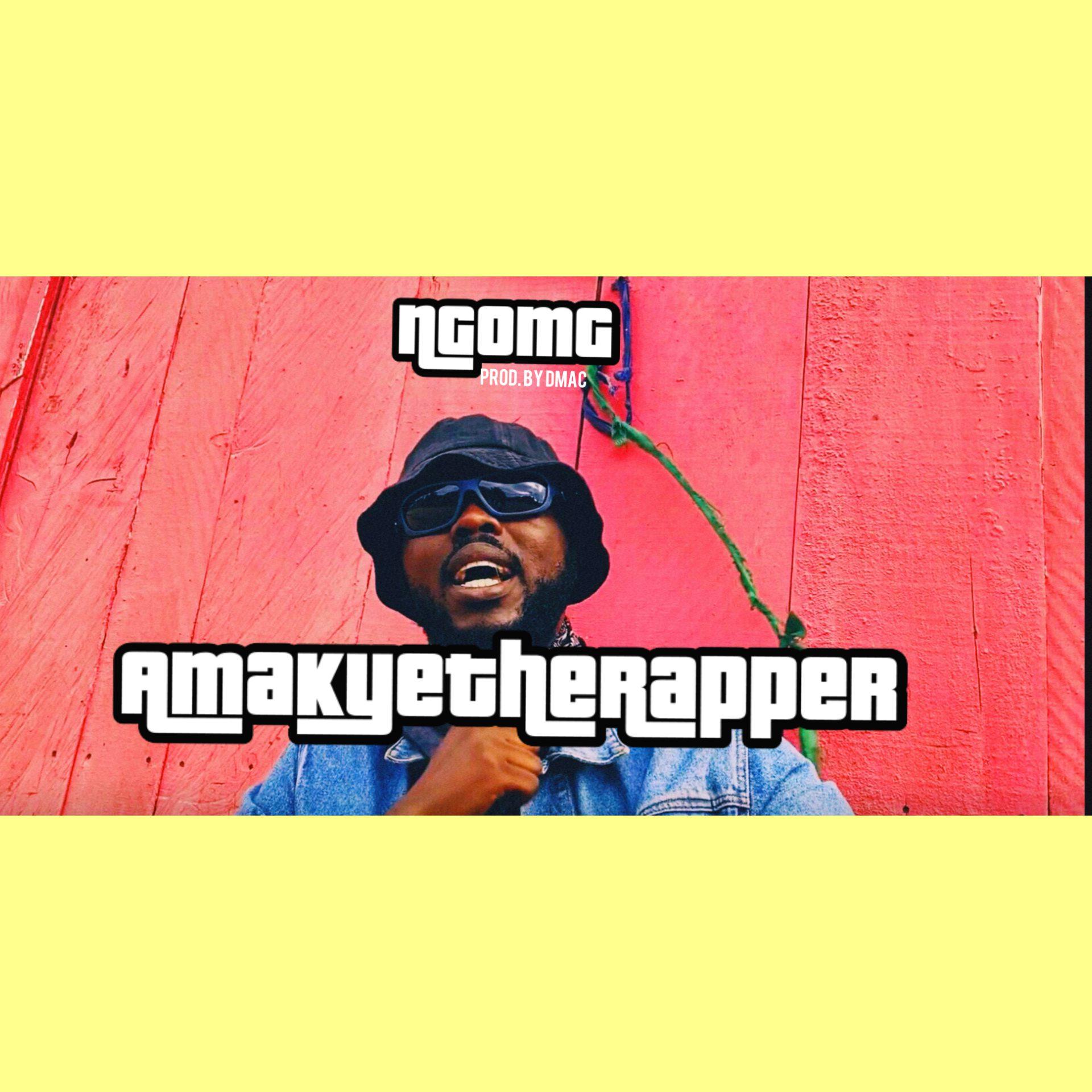 AmakyeTheRapper – Ngomg (Prod. By Dmac)