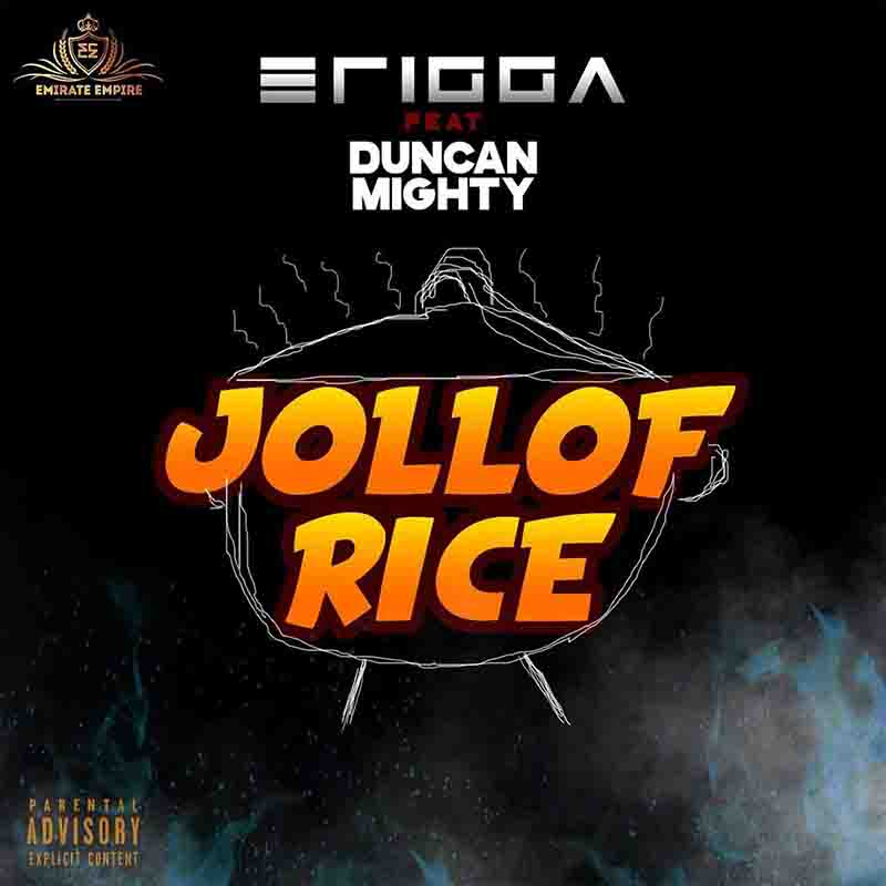 Erigga – Jollof Rice Ft Duncan Mighty