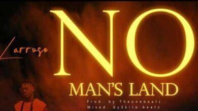 Photo of Larruso – No Man's Land (Prod. By TheOneBeatz)