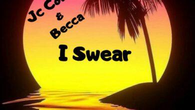 Photo of Becca – I Swear Ft Jc Cortez