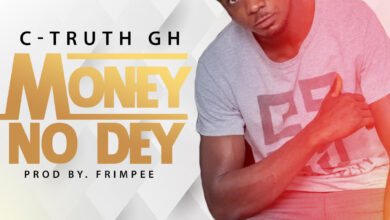 Photo of C-Truth GH – Money No Dey (Prod. By Frimpee)