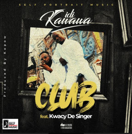 iDi Kawawa - Club Ft Kwacy De Singer (Prod. By Kopow)
