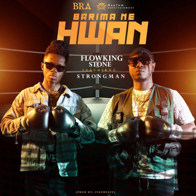 Flowking Stone – Barima Ne Hwan Ft Strongman (Prod By Ivan Beatz)