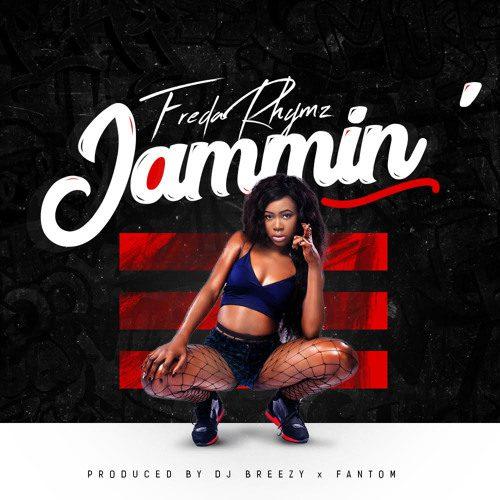 Freda Rhymz – Jammin (Prod By DJ Breezy)
