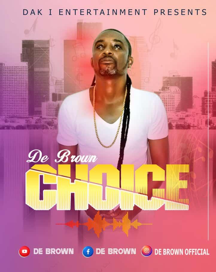 De Brown - Choice (Prod By De Brown)