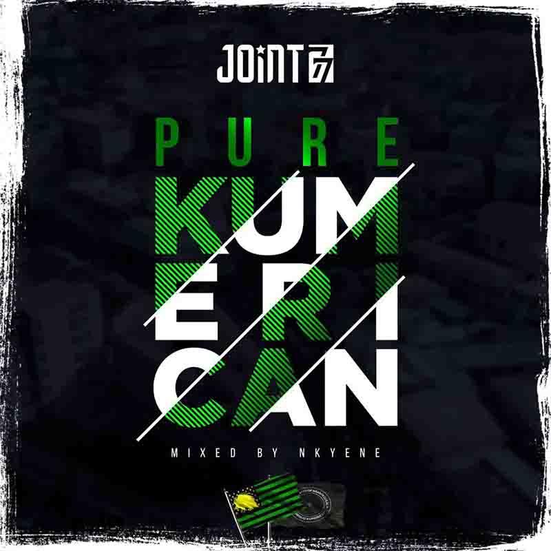 Joint 77 – Pure Kumerican (Mixed. By Nkyene)