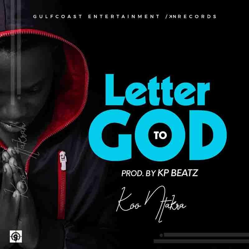 Koo Ntakra - Letter To God (Prod by K.P Beatz)