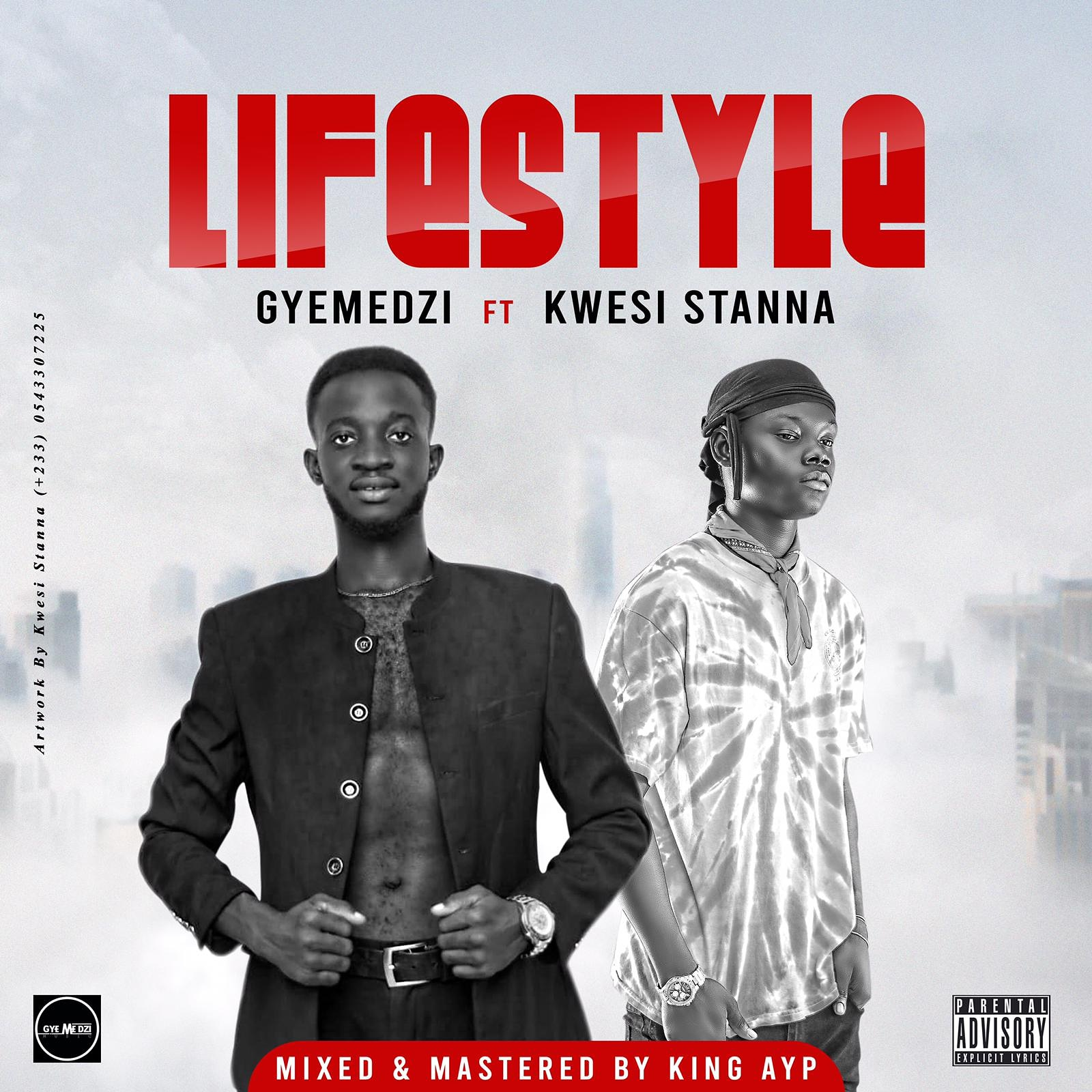 Gyemedzi - Lifestyle Ft Kwesi Stanna