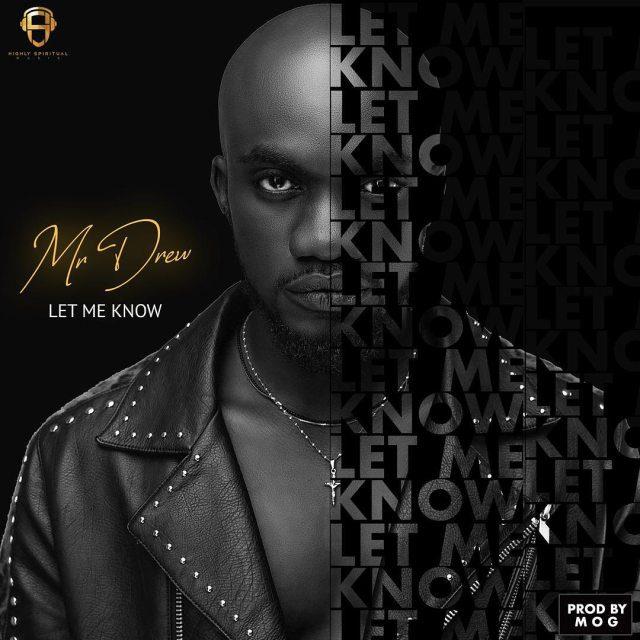Mr Drew – Let Me Know (Prod By MOG)
