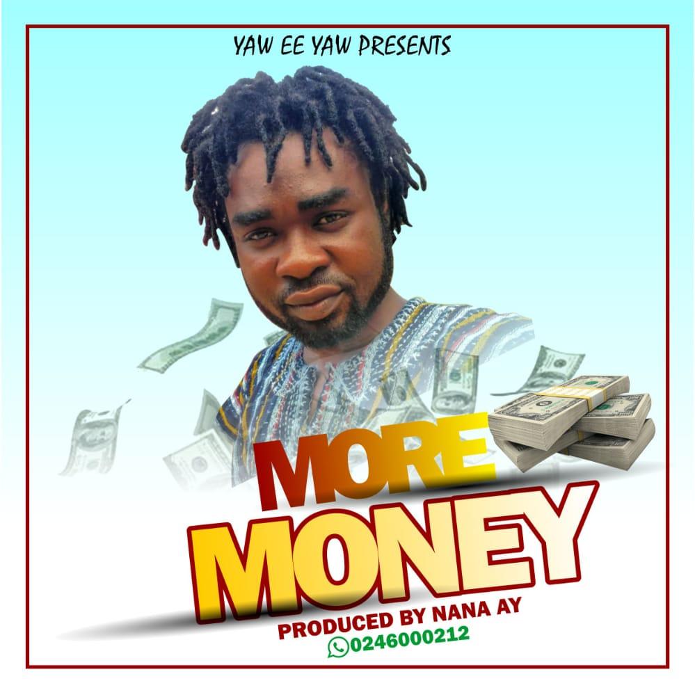 Nana A-Y – More Money (Prod By Nana A-Y On De Beatz)