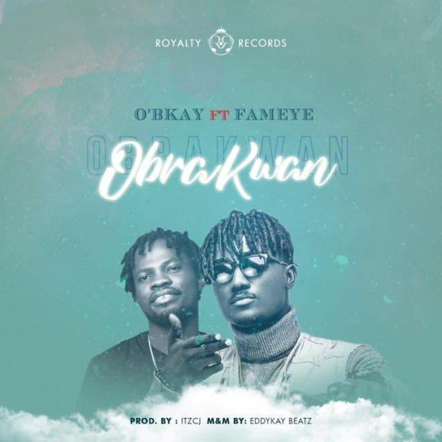 O'bkay – Obra Kwan Ft Fameye