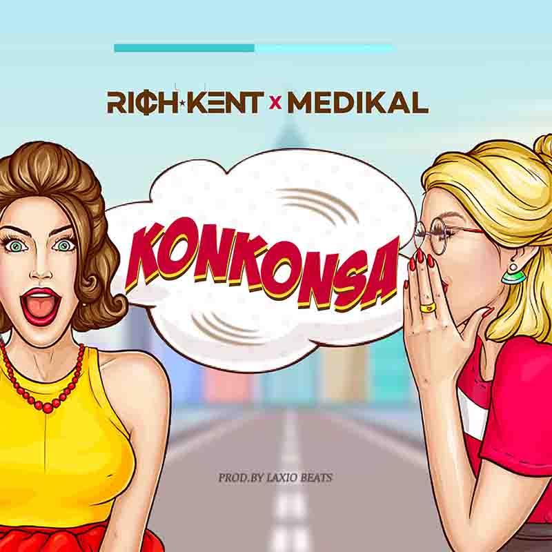 Rich Kent – Konkonsa Ft Medikal (Prod. by Laxio Beats)