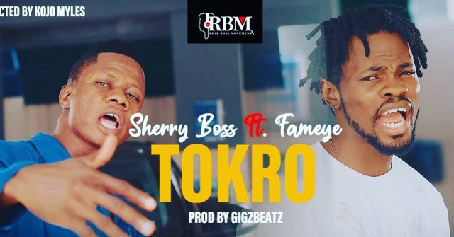 Photo of Sherry Boss – Tokro Ft Fameye (Prod. By Gigzbeatz)