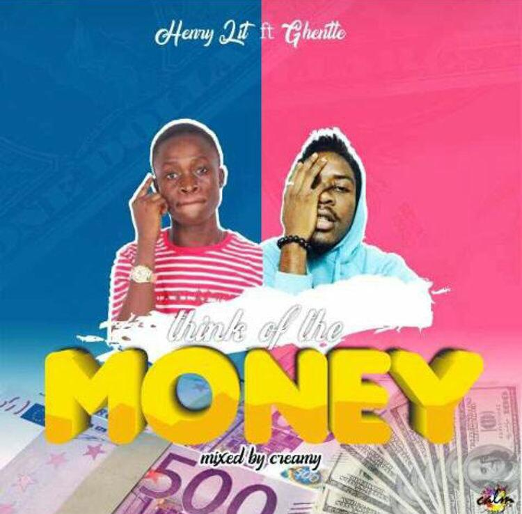 Henrylit - Think For The Money Ft Ghentle (Mixed By Creamy Beats)