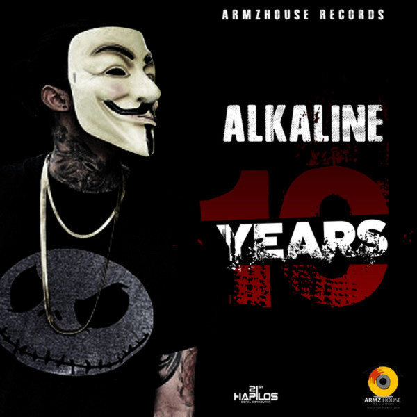 Alkaline - 10 Years (Prod. By ArmzHouse Records)