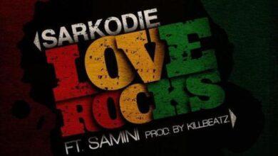 Photo of Sarkodie – Love Rocks Ft Samini (Prod. By KillBeatz)