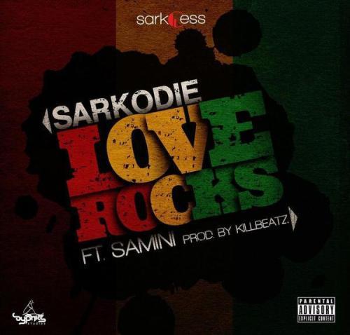 Sarkodie – Love Rocks Samini (Prod. By KillBeatz)