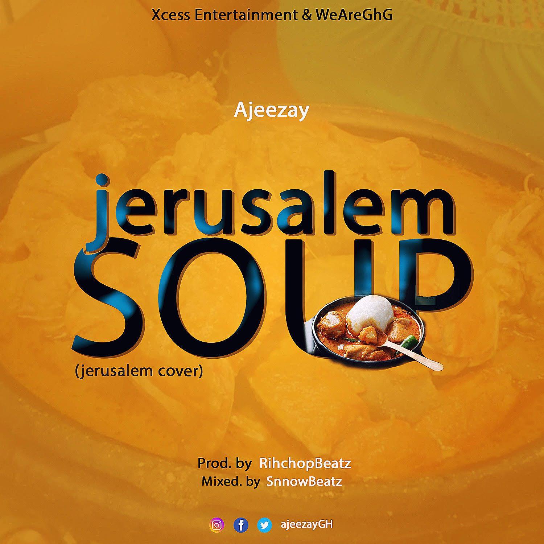 Ajeezay - Jerusalem Soup (Master KG Jerusalema cover)