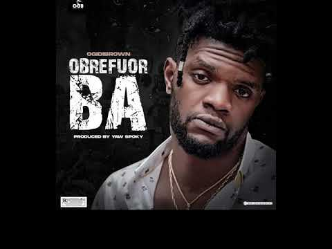 Photo of Ogidi Brown – Obrefuor Ba (Prod. By Yaw Spoky)