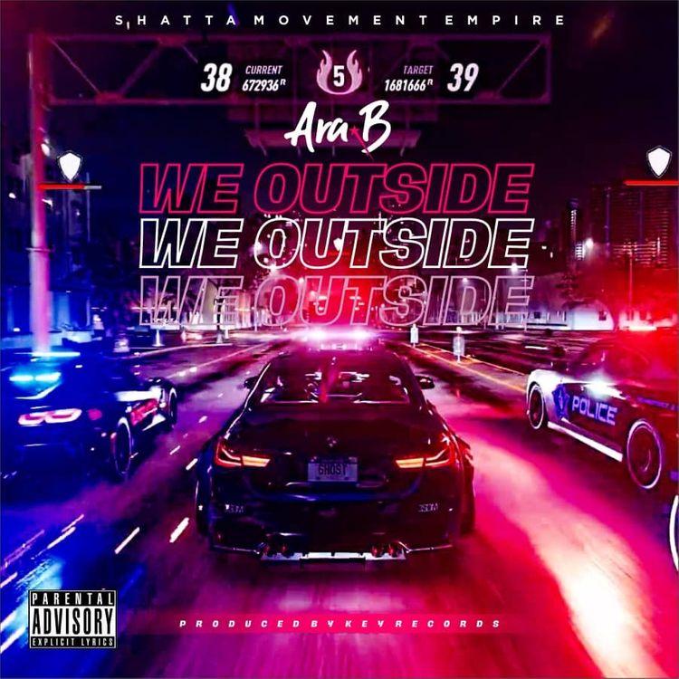 Ara-B – We Outside (Prod. by Key Records)