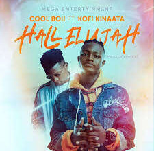 Photo of Cool Boii – Hallelujah Ft Kofi Kinaata