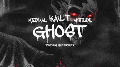 Photo of Kay-T – Ghost Ft Ahtitude & Medikal