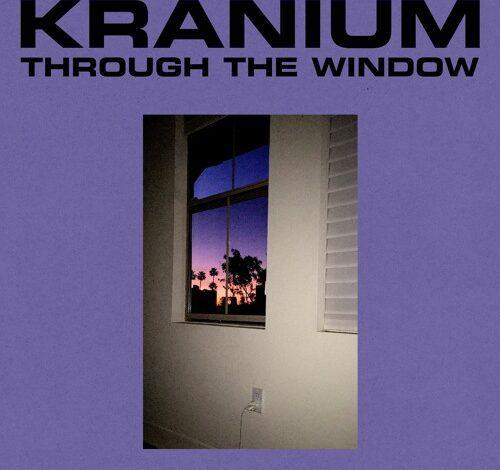 Photo of Kranium – Through The Window