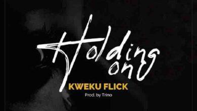 Photo of Kweku Flick – Holdin On (Prod By Trino)