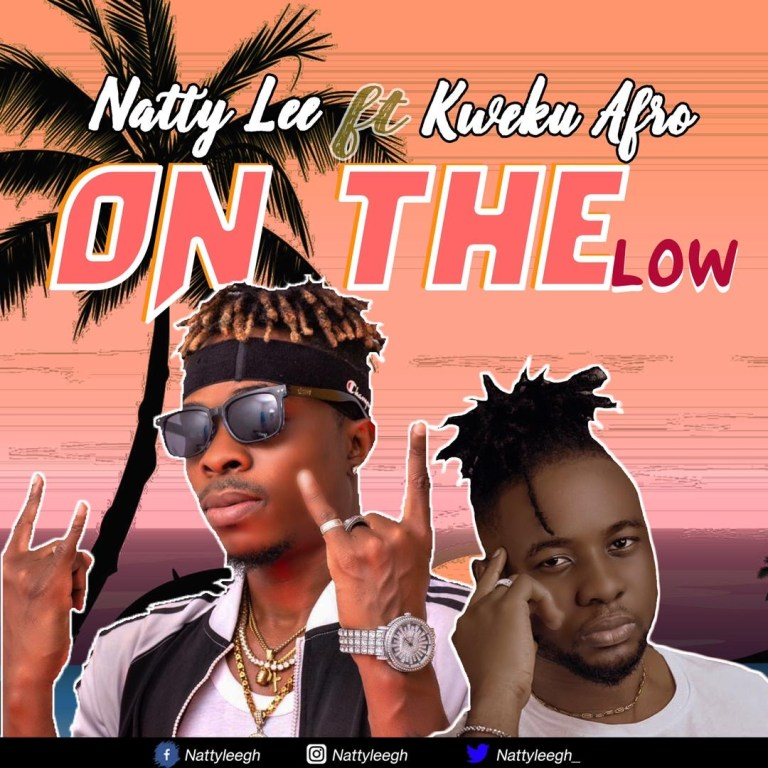 Natty Lee – On the Low Ft Kweku Afro