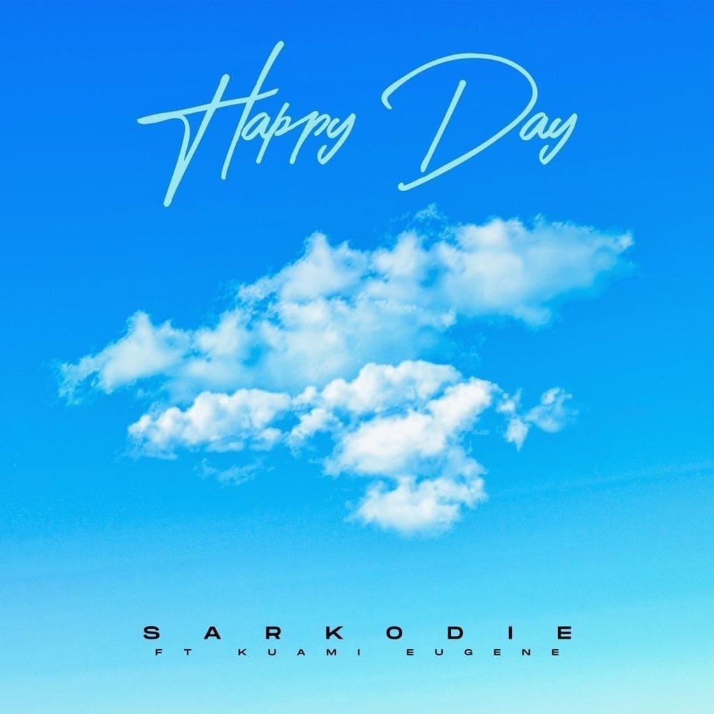 Sarkodie – Happy Day Ft Kuami Eugene