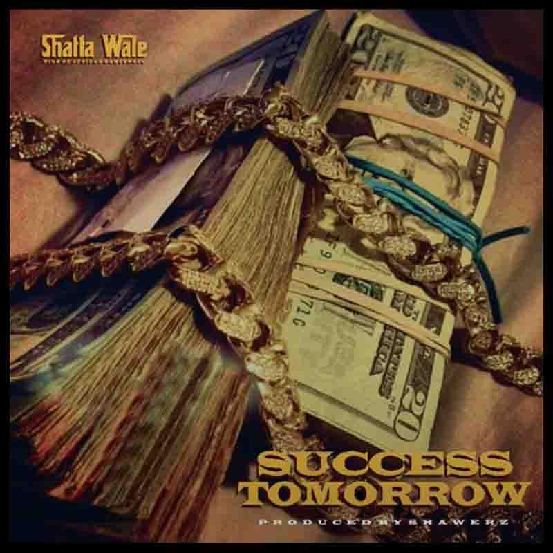 Shatta Wale – Tomorrow Success (Prod By By Shawerz)
