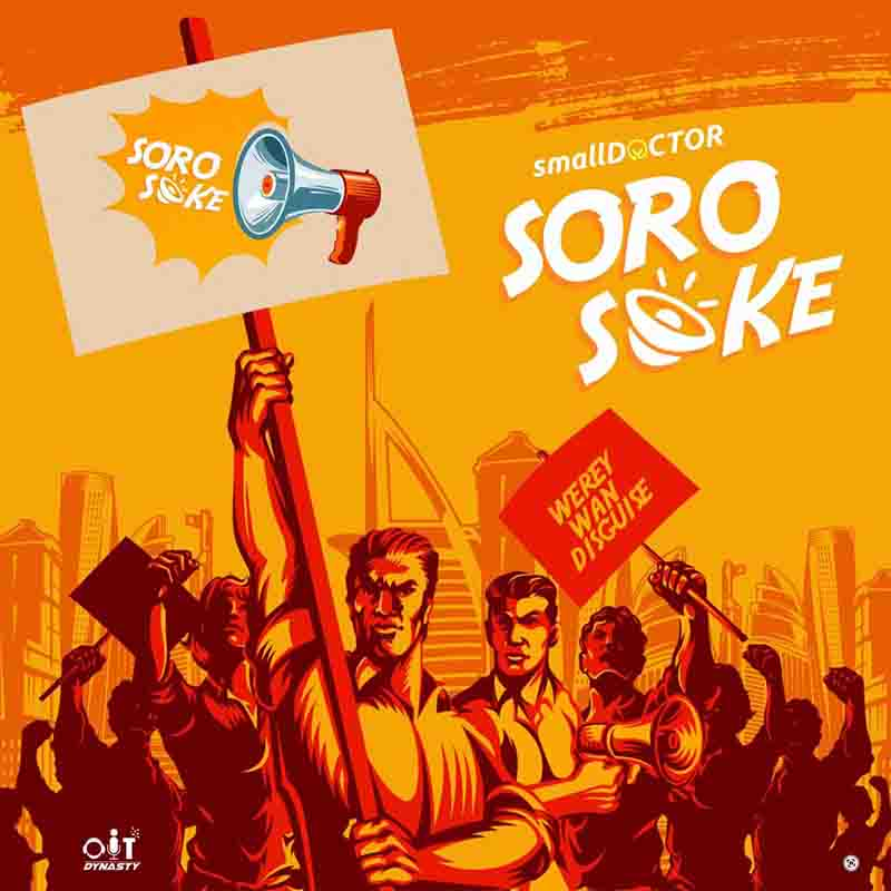 Small Doctor - Soro Soke (Prod. By 2tupondeBeatz)