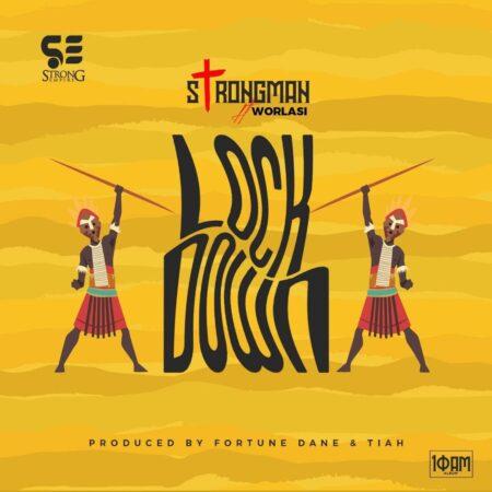 Strongman – LockDown Ft Worlasi