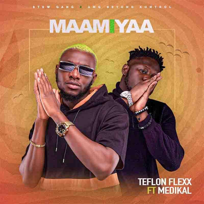 Teflon Flexx - Maami Yaa Ft Medikal