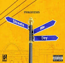 Photo of Phronesis – Street We Dey (Prod By Beatz Dakay)