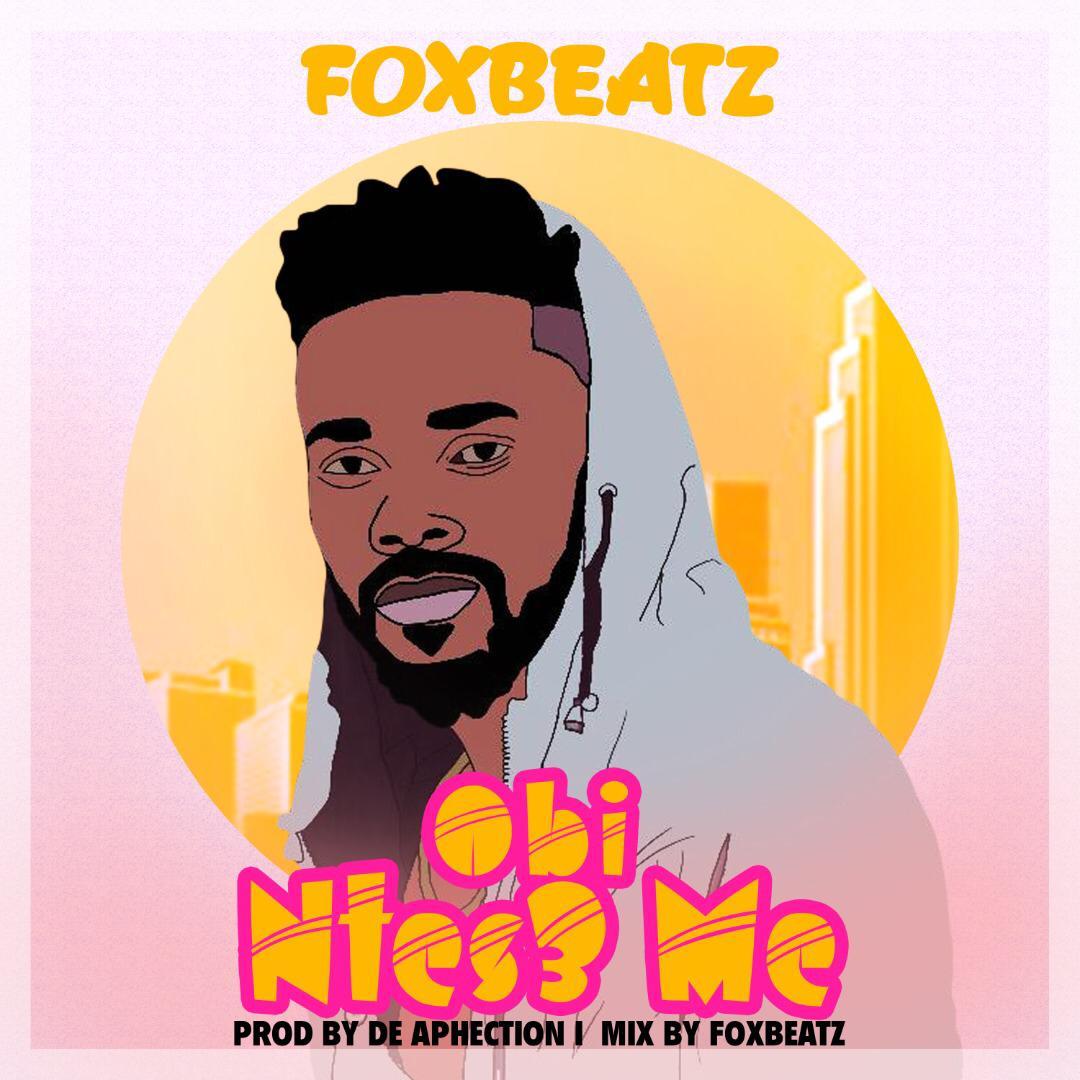 Foxbeatz – Obi Ntese Me (Mix. By Foxbeatz)