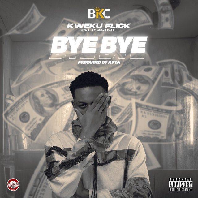 Kweku Flick – Bye Bye (Prod. By Apya)