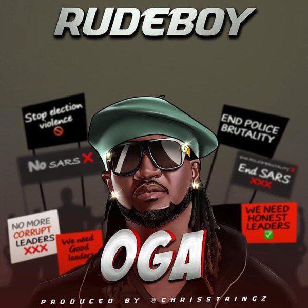 Rudeboy – Oga (Prod. By Chrisstringz)