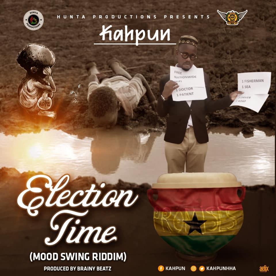 Kahpun - Election Time(Mood Swing Riddim) (Prod By Brainy Beatz)