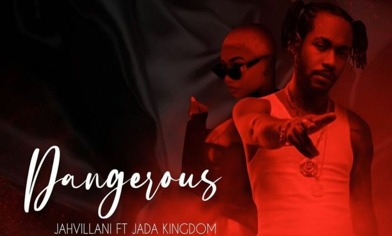 Photo of Jahvillani – Dangerous Ft Jada Kingdom