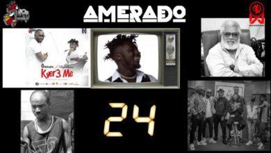 Photo of Amerado – Yeete Nsem Episode 24