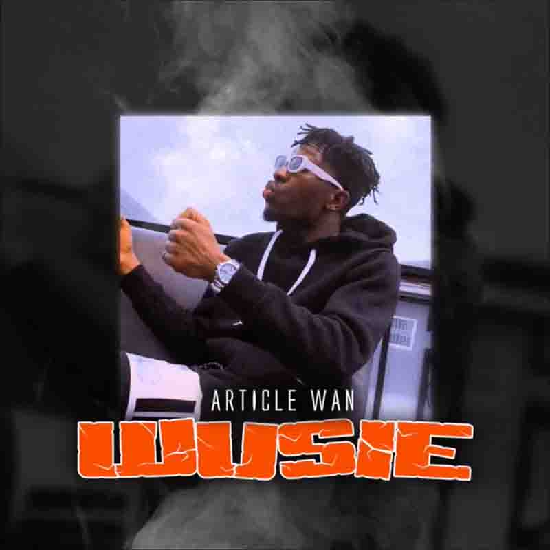 Article Wan - Wusie (Prod by Article Wan) mp3 download