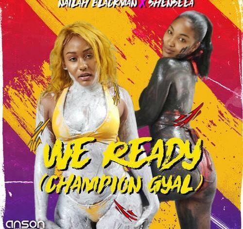 Photo of Nailah Blackman x Shenseea – We Ready (Champion Gyal)