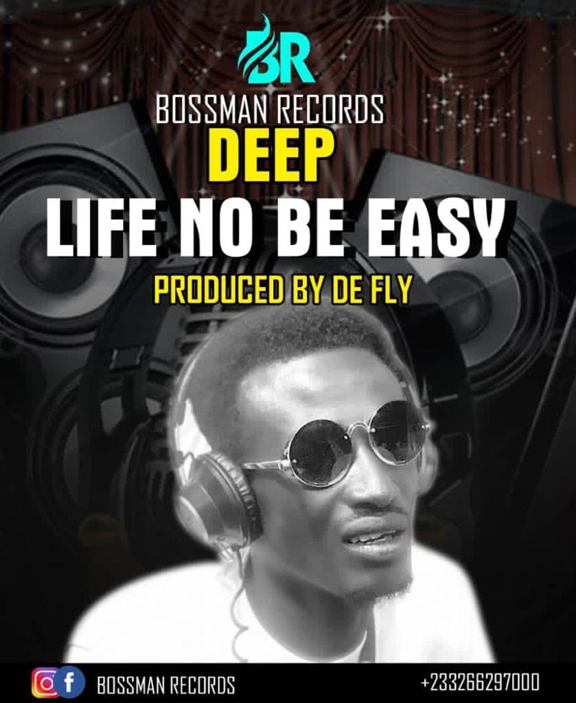 Deep - Life No Easy (Prod. By De Fly)